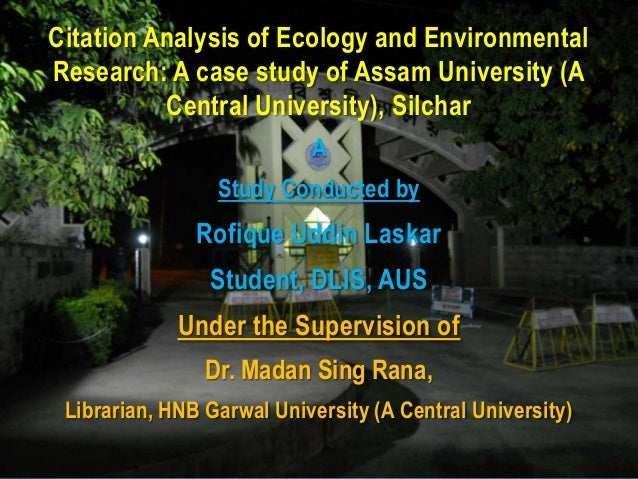 Citation Analysis of Ecology and EnvironmentalResearch: A case study of Assam University (A          Central University), ...