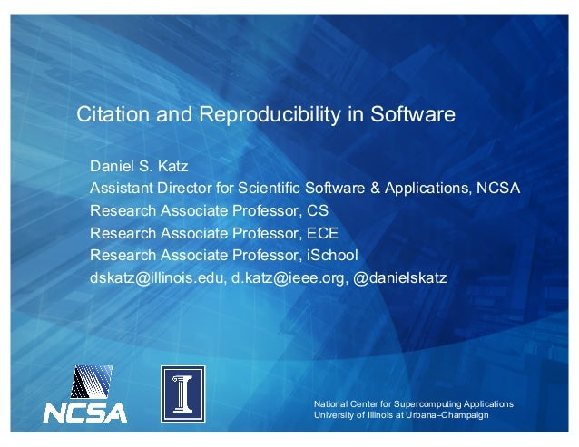 National Center for Supercomputing Applications University of Illinois at Urbana–Champaign Citation and Reproducibility in...