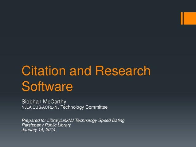 Citation and Research Software Siobhan McCarthy NJLA CUS/ACRL-NJ Technology Committee  Prepared for LibraryLinkNJ Technolo...