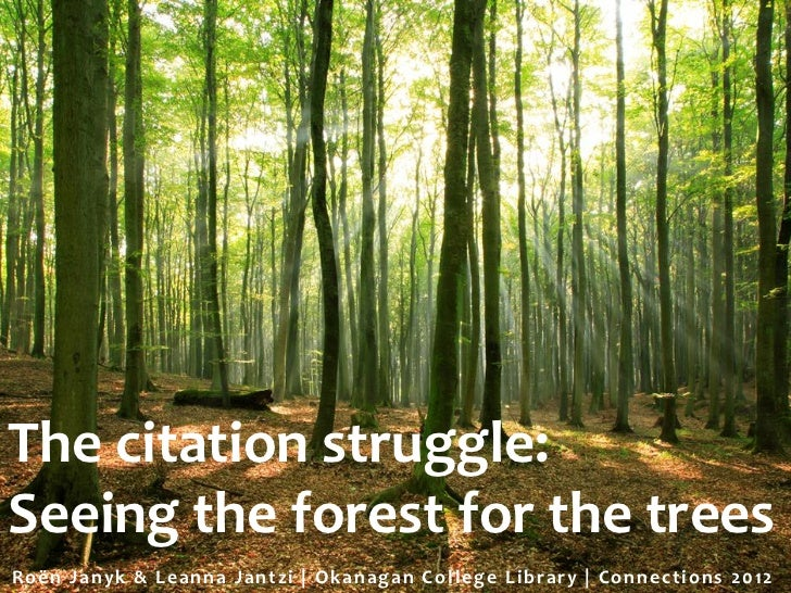 The citation struggle:Seeing the forest for the treesRoën Ja nyk & L e a nna J a ntzi | O k a na g a n C o l l e g e L ibr...