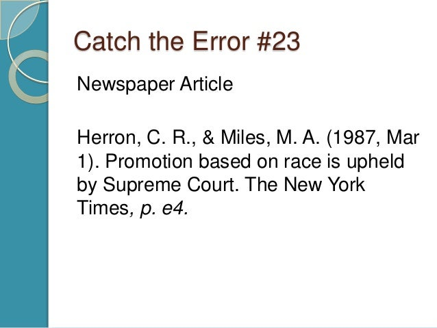 """apa quiz Find the citation error: a quick quiz on apa style uw school of social work directions all of the following slides marked, """"catch the error,"""" break one or more apa citation rule see if you can find the error(s), and then revise the citation so that it is in conformity with apa style when you think you have corrected the error."""