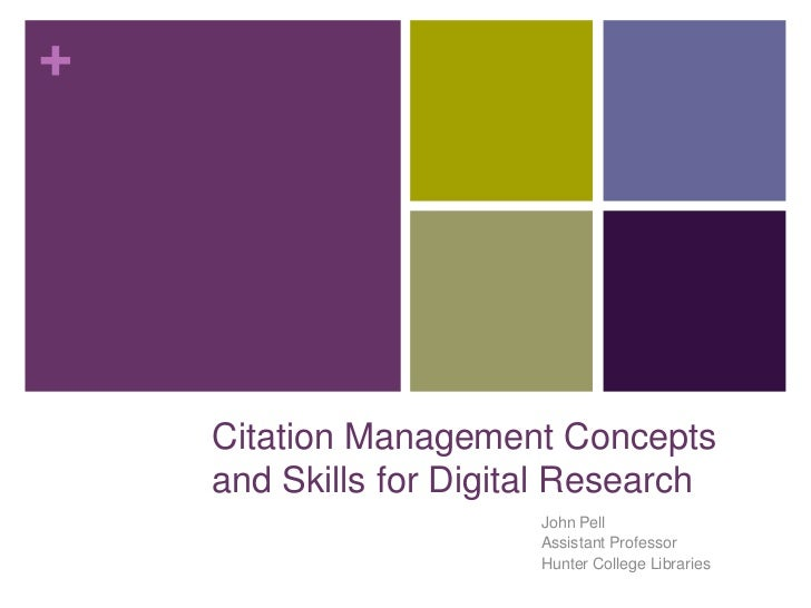 +    Citation Management Concepts    and Skills for Digital Research                        John Pell                     ...