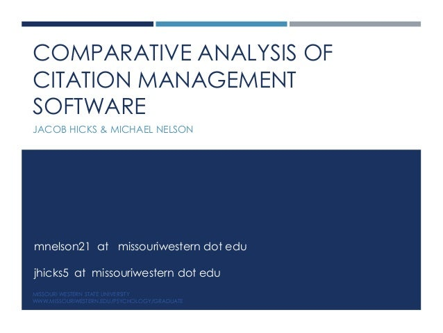 COMPARATIVE ANALYSIS OF  CITATION MANAGEMENT  SOFTWARE  JACOB HICKS & MICHAEL NELSON  mnelson21 at missouriwestern dot edu...