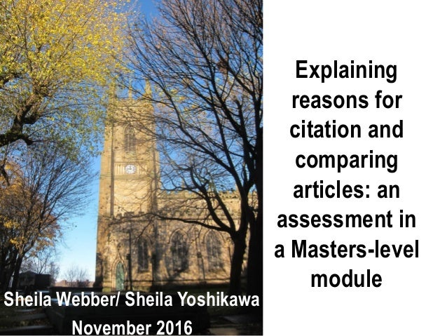 Explaining reasons for citation and comparing articles: an assessment in a Masters-level module Sheila Webber/ Sheila Yosh...
