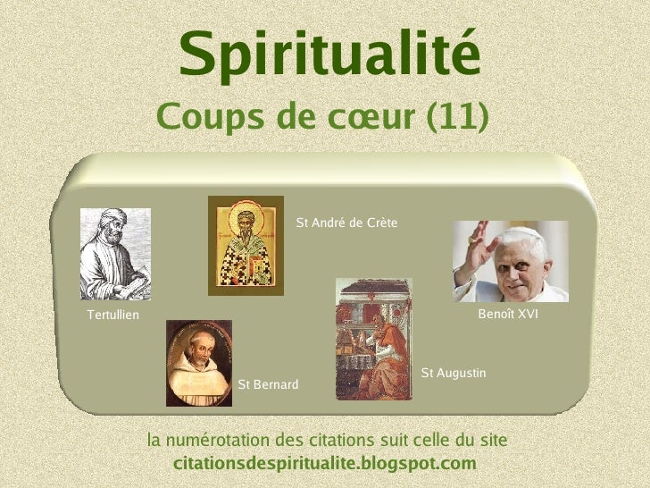 Spiritualité Coups de cœur (11) la numérotation des citations suit celle du site citationsdespiritualite.blogspot.com St A...
