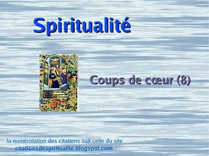 Spiritualité Coups de cœur (8) la numérotation des citations suit celle du site citationsdespiritualite.blogspot.com