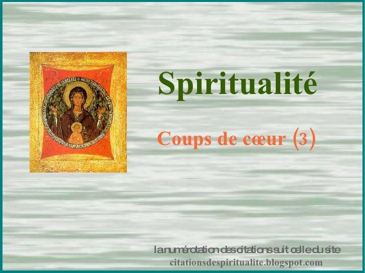 Spiritualité Coups de cœur (3) la numérotation des citations suit celle du site citationsdespiritualite.blogspot.com