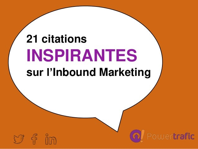 21 citations INSPIRANTES sur l'Inbound Marketing