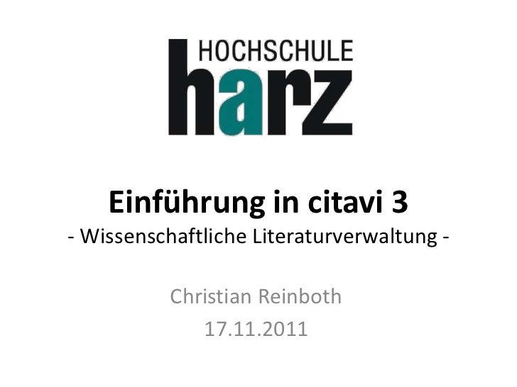 Einführung in citavi 3- Wissenschaftliche Literaturverwaltung -           Christian Reinboth              17.11.2011