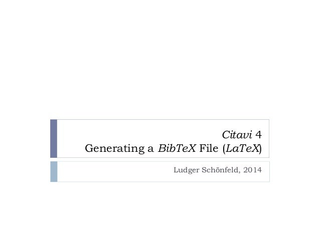 Citavi 4 Generating a BibTeX File (LaTeX) Ludger Schönfeld, 2014