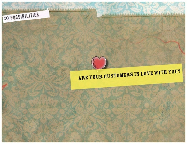?  are yo  in love with you ur customers