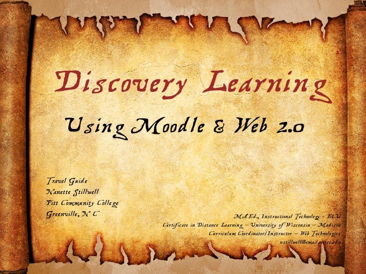 Discovery Learning      Using Moodle & Web 2.0 Travel Guide Nanette Stillwell Pitt Community College Greenville, N C      ...