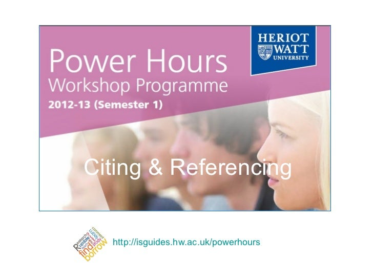Citing & Referencing  http://isguides.hw.ac.uk/powerhours