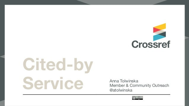 Cited-by Service Anna Tolwinska  Member & Community Outreach  @atolwinska