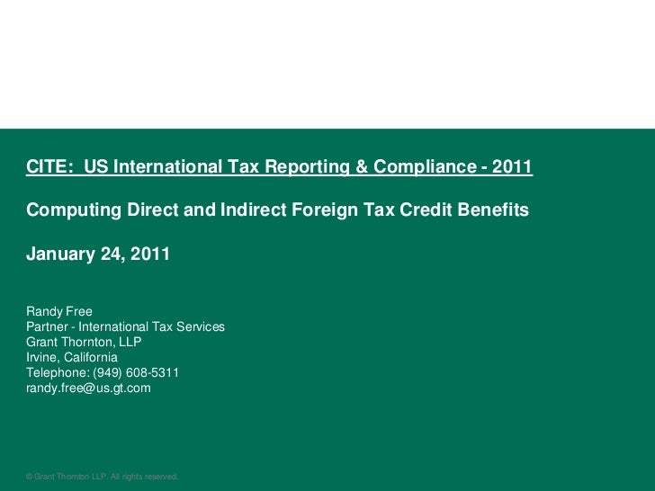 CITE: US International Tax Reporting & Compliance - 2011Computing Direct and Indirect Foreign Tax Credit BenefitsJanuary 2...