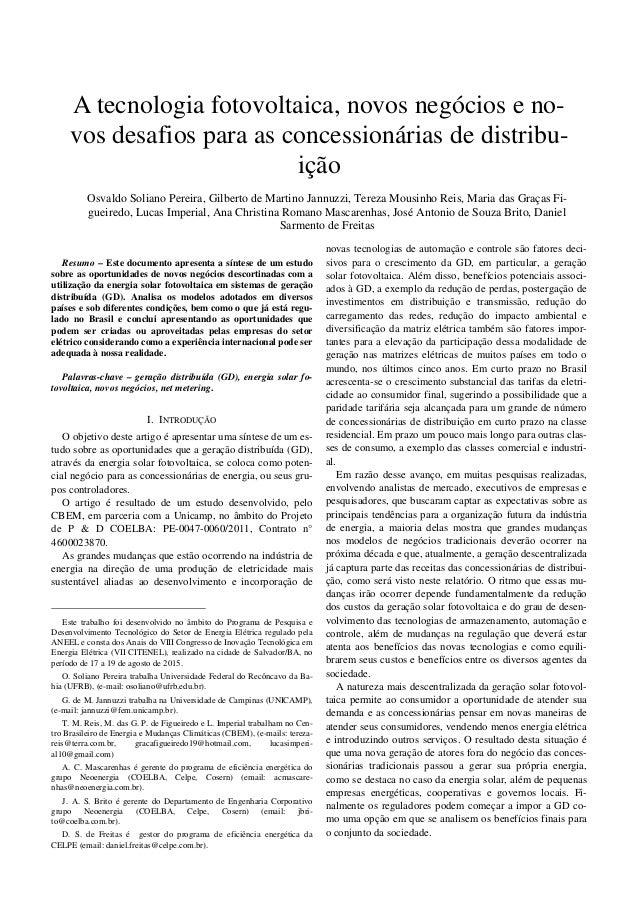 Resumo – Este documento apresenta a síntese de um estudo sobre as oportunidades de novos negócios descortinadas com a util...