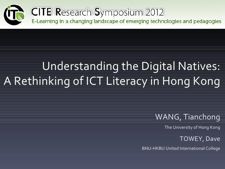 Understanding the Digital Natives:A Rethinking of ICT Literacy in Hong Kong                                WANG, Tianchong...