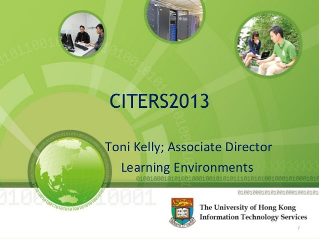 CITERS2013Toni Kelly; Associate DirectorLearning Environments1