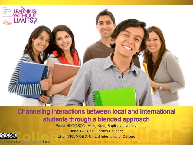 Channeling interactions between local and international students through a blended approach Paula HODGSON, Hong Kong Bapti...