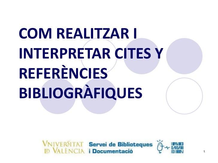 COM REALITZAR I INTERPRETAR CITES Y REFERÈNCIES BIBLIOGRÀFIQUES