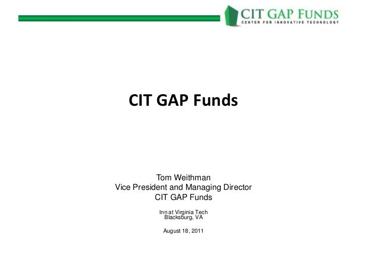 CIT GAP Funds           Tom WeithmanVice President and Managing Director           CIT GAP Funds           Inn at Virginia...