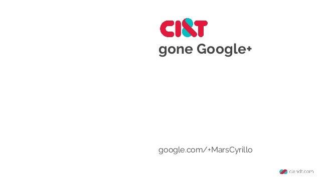 gone Google+ google.com/+MarsCyrillo