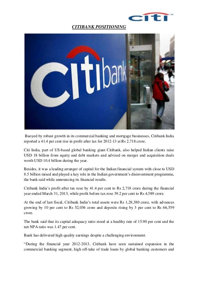 CITIBANK POSITIONING Buoyed by robust growth in its commercial banking and mortgage businesses, Citibank India reported a ...