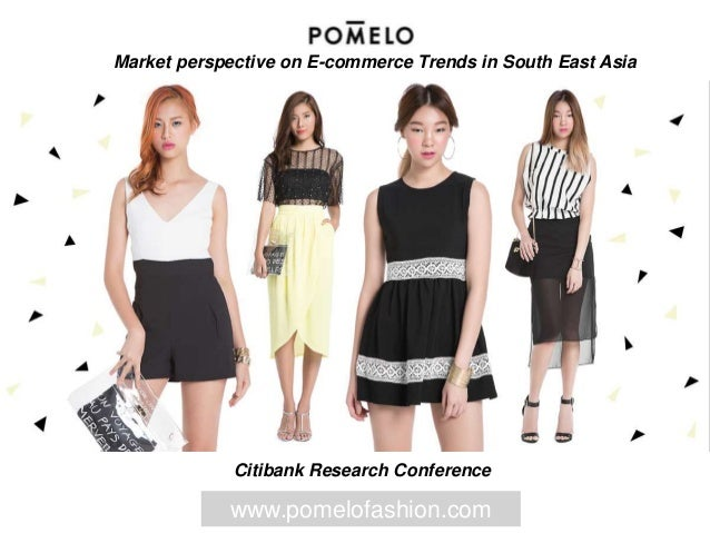 Market perspective on E-commerce Trends in South East Asia  Citibank Research Conference  www.pomelofashion.com