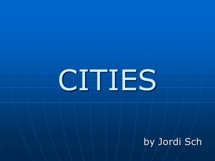 CITIES     by Jordi Sch