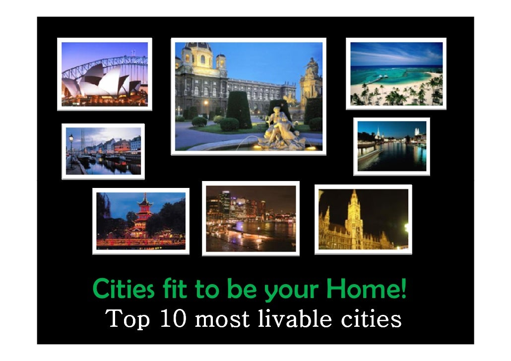 Cities fit to be your Home!  Top 10 most livable cities