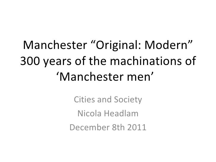 """Manchester """"Original: Modern""""300 years of the machinations of      'Manchester men'         Cities and Society          Ni..."""