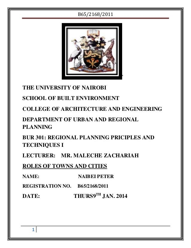 B65/2168/2011  ` THE UNIVERSITY OF NAIROBI SCHOOL OF BUILT ENVIRONMENT COLLEGE OF ARCHITECTURE AND ENGINEERING DEPARTMENT ...