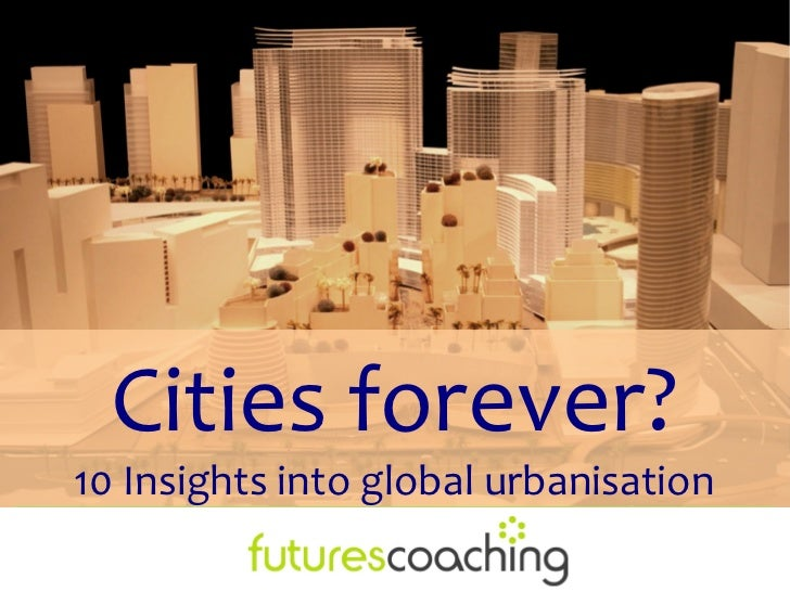 Cities forever?10 Insights into global urbanisation