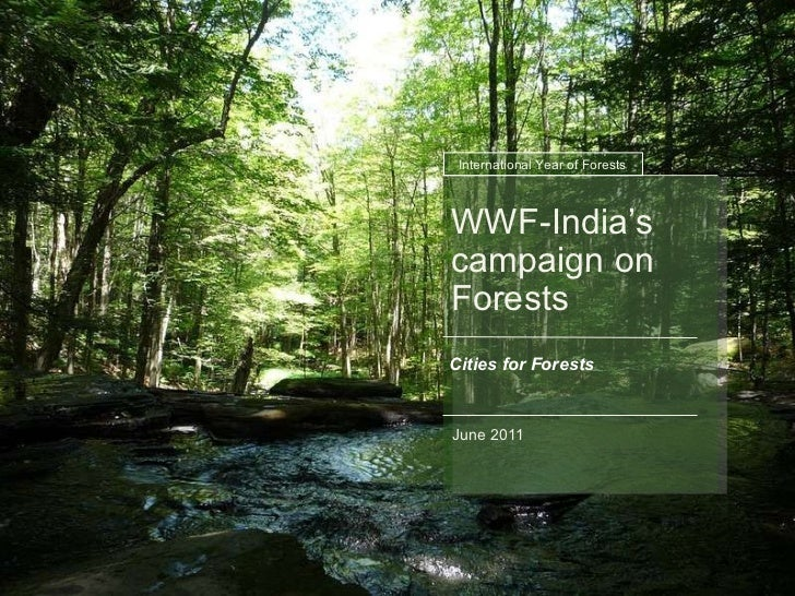 WWF-India's campaign on Forests Cities for Forests June 2011 International Year of Forests