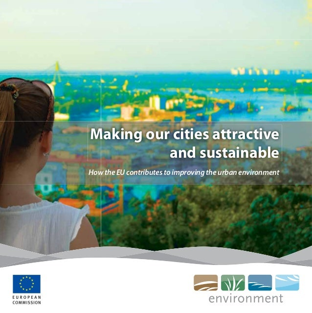 Making our cities attractive          and sustainableHow the EU contributes to improving the urban environment