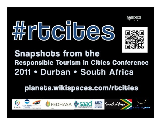 Snapshots from the  Responsible Tourism in Cities Conference  2011 • Durban • South Africa  planeta.wikispaces.com/rtcitie...