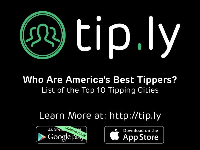 Who Are America's Best Tippers? List of the Top 10 Tipping Cities Learn More at: http://tip.ly