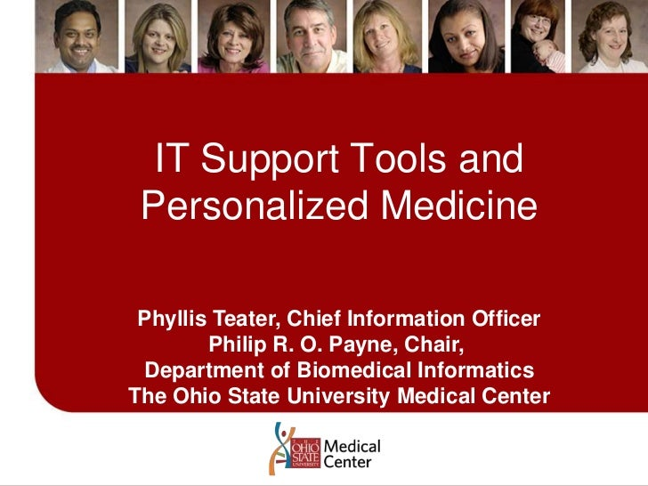 IT Support Tools and Personalized Medicine<br />Phyllis Teater, Chief Information Officer<br />Philip R. O. Payne, Chair, ...