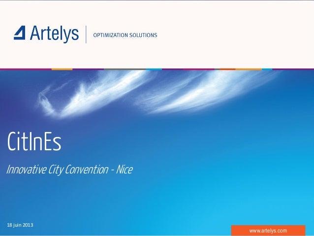 www.artelys.com18 juin 2013CitInEsInnovative City Convention - Nice