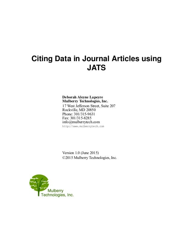 Citing Data in Journal Articles using JATS Deborah Aleyne Lapeyre Mulberry Technologies, Inc. 17 West Jefferson Street, Su...