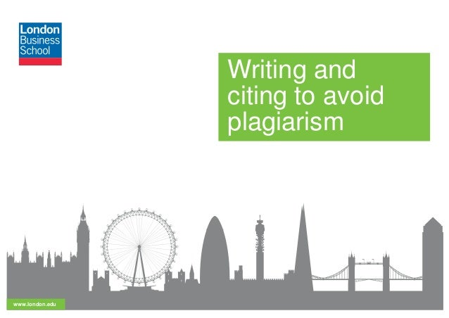 www.london.edu Writing and citing to avoid plagiarism