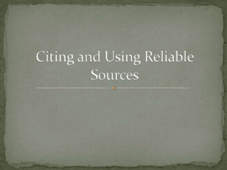 Citing and Using Reliable Sources<br />