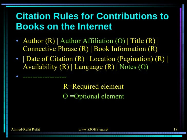 Citation Rules for Contributions to Books on the Internet <ul><li>Author (R)    Author Affiliation (O)    Title (R)   Conn...