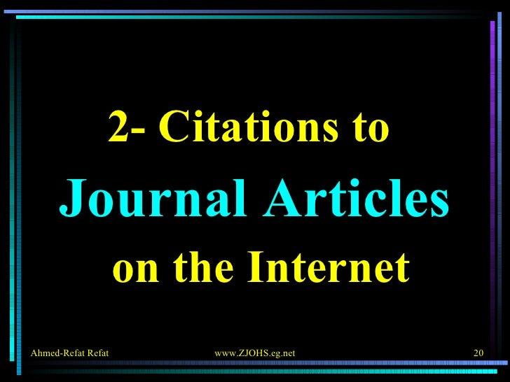 <ul><li>2- Citations to  </li></ul><ul><li>Journal Articles </li></ul><ul><li>on the Internet </li></ul>