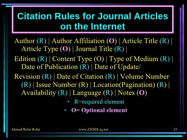 Citation Rules for Journal Articles on the Internet <ul><li>Author  (R)    Author Affiliation ( O )   Article Title  (R)  ...