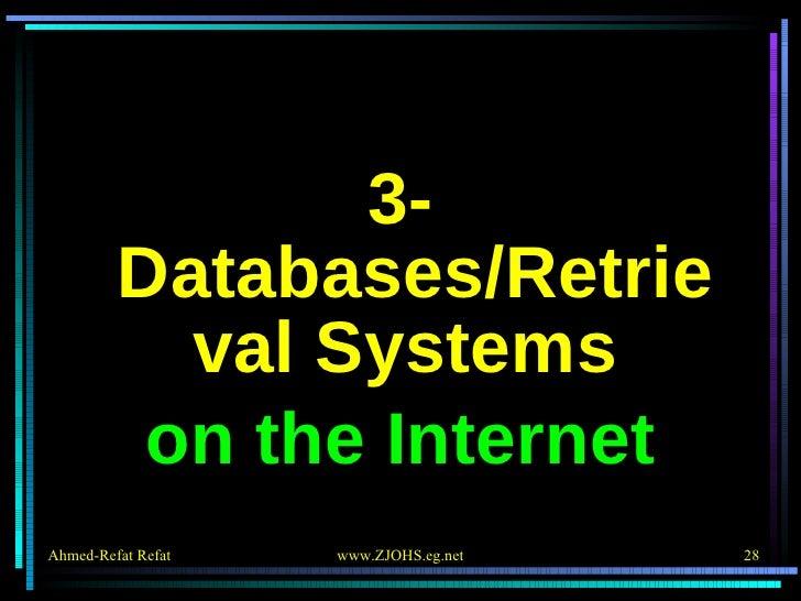 <ul><li>3- Databases/Retrieval Systems  </li></ul><ul><li>on the Internet </li></ul>