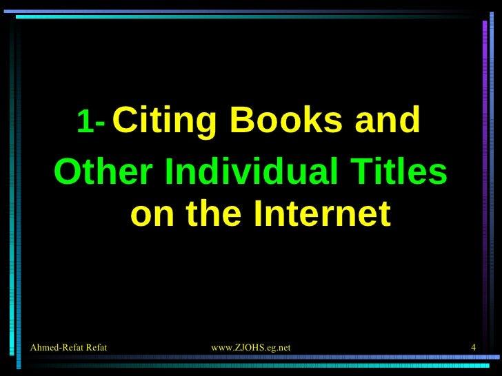 <ul><li>1-   Citing Books and  </li></ul><ul><li>Other Individual Titles  on the Internet </li></ul>