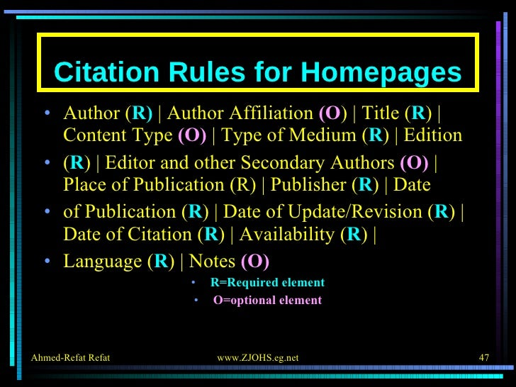 Citation Rules for Homepages <ul><li>Author ( R)    Author Affiliation  (O )   Title ( R )   Content Type  (O)    Type of ...