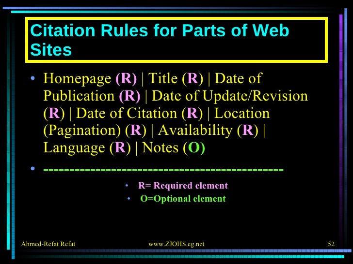 Citation Rules for Parts of Web Sites <ul><li>Homepage  (R)    Title ( R )   Date of Publication  (R)    Date of Update/Re...