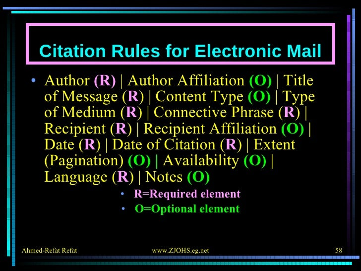 Citation Rules for Electronic Mail <ul><li>Author  (R)    Author Affiliation  (O)    Title of Message ( R )   Content Type...
